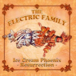 ICE CREAM PHOENIX RESURRECTION ELECTRIC FAMILY, CD