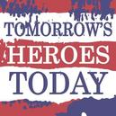 TOMORROW'S HEROES TODAY.....