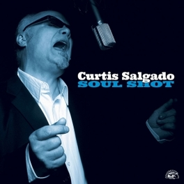 SOUL SHOT CURTIS SALGADO, CD