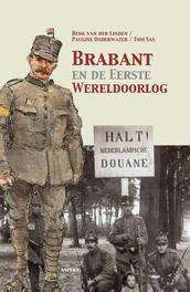 Brabant en de Eerste Wereldoorlog de oorlog en het Brabantse land, Tom Sas, Paperback