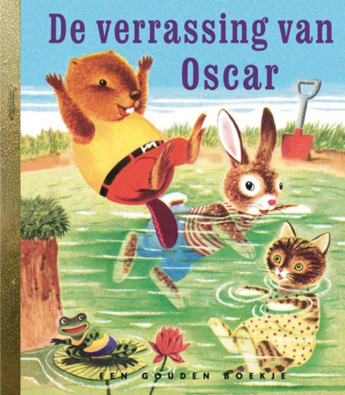 De verrassing van Oscar GOUDEN BOEKJES SERIE gouden boekje, KINDERBOEKEN, onb.uitv.