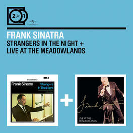 STRANGERS IN THE NIGHT.. .. / LIVE AT THE MEADOWLANDS // 2 FOR 1 FRANK SINATRA, CD