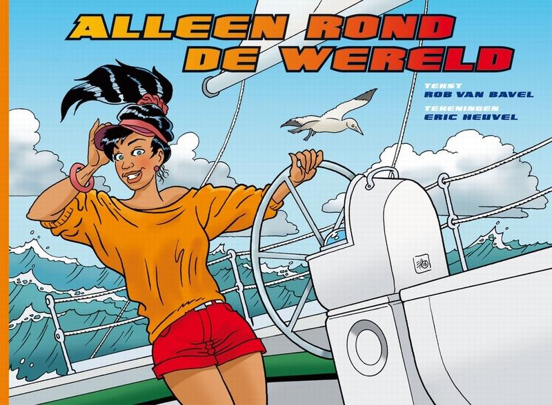 ALLEEN ROND DE WERELD 01. ALLEEN ROND DE WERELD. ALLEEN ROND DE WERELD, Van Bavel, Rob, Paperback