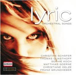 LYRIC:ORCHESTRAL SONGS WORKS BY SCHAFER/QUASTHOFF/GOERNE/KOCH/OELZE V/A, CD