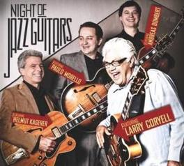 NIGHT OF JAZZ GUITARS CORYELL/MORELLO/KAGERER/DOMBER V/A, CD
