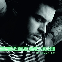 UN HOMME LIBRE *DEBUT FROM WORLD'S BEST PAID MALE-MODEL* BAPTISTE GIABICONI, CD