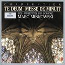 TE DEUM/MESSE DE MINUIT LES MUSICIENS DU LOUVRE/MARC MINKOWSKI