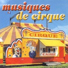 MUSIQUE DE CIRQUE Audio CD, V/A, CD