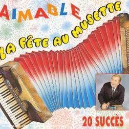 LA FETE AU MUSETTE Audio CD, AIMABLE, CD