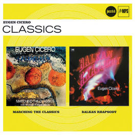 MARCHING THE CLASSICS /.. .. / BALKAN RHAPSODY // JAZZ CLUB CLASSICS EUGEN CICERO, CD