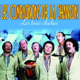 LES TROIS CLOCHES Audio CD, COMPAGNONS DE LA CHANSON, CD