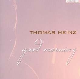 GOOD MORNING THOMAS HEINZ, CD