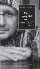 Een wereld van verloren dingen .. DINGEN//LUUK GRUWEZ Gruwez, Luuk, Book, misc
