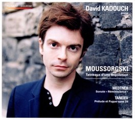 PICTURES OF AN EXHIBITION WORKS BY MUSSORGSKY/MEDTNER/TANEIEV DAVID KADOUCH, CD