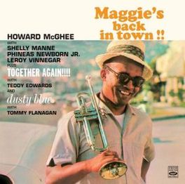 MAGGIE'S BACK IN TOWN/.. .. TOGETHER AGAIN/DUSTY BLUE HOWARD MCGHEE, CD