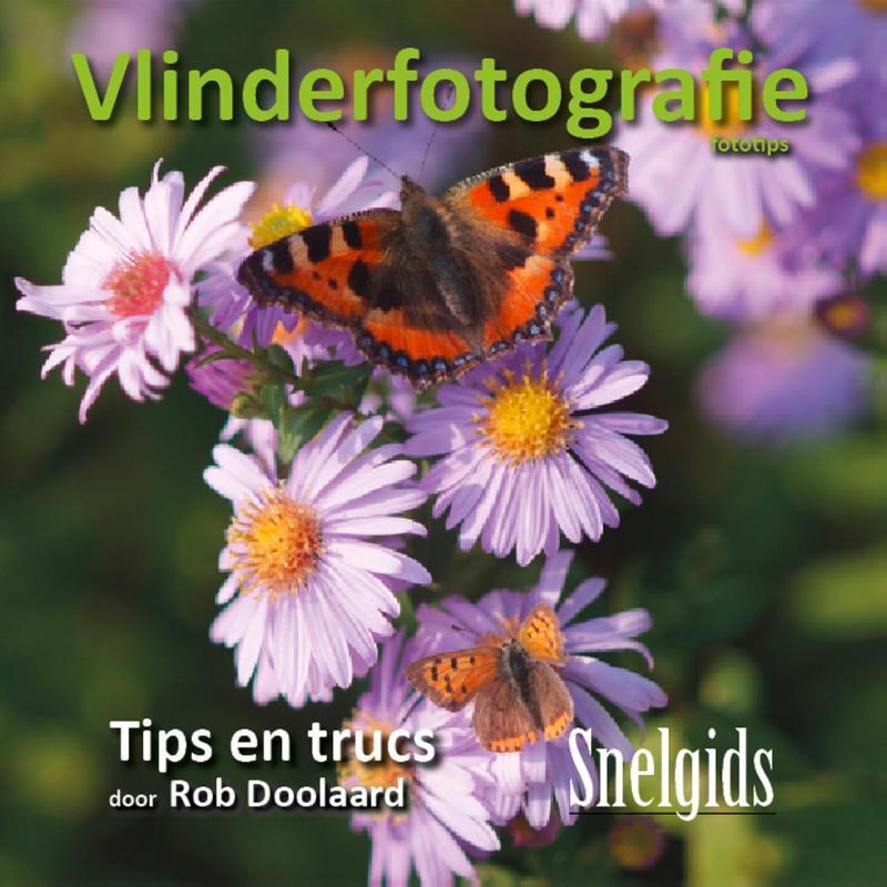 Vlinderfotografie. fototips; snelgids, Rob Doolaard, Paperback