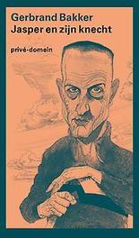 Jasper en zijn knecht Gerbrand Bakker, Paperback