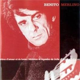 LETTRE D'AMOUR ET DE.. .. HAINE BENITO MERLINO, CD