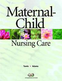 Maternal-Child Nursing Care Mary, Ann Towle, Ellise, Adams, Paperback