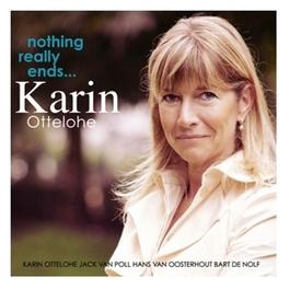 NOTHING REALLY ENDS KARIN OTTELOHE, CD
