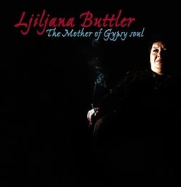 MOTHER OF.. -DELUXE- .. GYPSY SOUL LJILJANA BUTTLER, CD