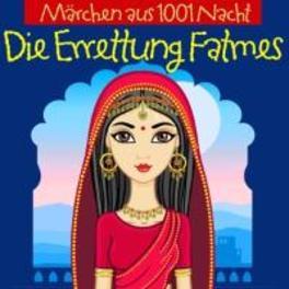 DIE ERRETTUNG FATMES MARCHEN AUS 1001 NACHT. CHILDREN, CD