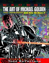 Excess The Art of Michael Golden, Comics' Inimitable Storyteller and How He Does It, Witterstaetter, Renee, Paperback