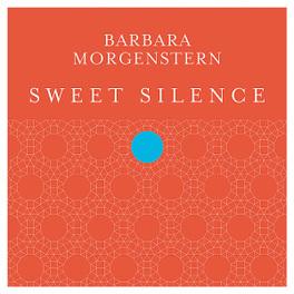 SWEET SILENCE BARBARA MORGENSTERN, CD