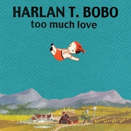 TOO MUCH LOVE HARLAN T. BOBO, Vinyl LP