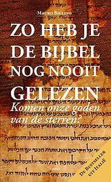 Zo heb je de Bijbel nog nooit gelezen. komen onze goden van de sterren? een zoektocht voor de vrijdenkers, Mauro Biglino, Paperback  Wordt verstuurd binnen: Ca. 4 werkdagen<br /><a style=