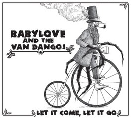 LET IT COME, LET IT GO BABYLOVE/VAN DANGOS, CD