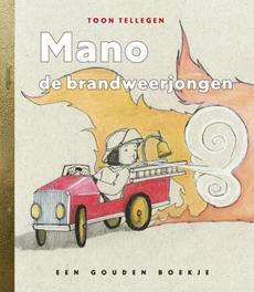 Mano de brandweerjongen GOUDEN BOEKJES SERIE gouden Boekjes, Tellegen, Toon, Book, misc
