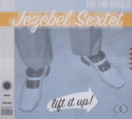 LIFT IT UP JEZEBEL SEXTET, CD