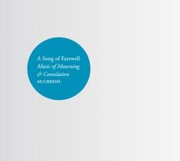 A SONG OF FAREWELL PAUL MCCREESH GABRIELI CONSORT, CD