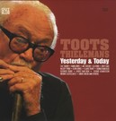 YESTERDAY & TODAY THIS DOUBLE-CD MAY WELL CONTAIN THE BEST TOOTS