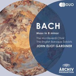 MASS IN B MINOR JOHN ELIOT GARDINER/ENGLISH BAROCK SOLOISTS J.S. BACH, CD