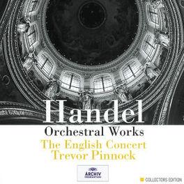 ORCHESTRAL WORKS THE ENGLISH CONCERT/TREVOR PINNOCK Audio CD, G.F. HANDEL, CD