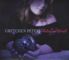 HELLO CRUEL WORLD GRETCHEN PETERS, CD