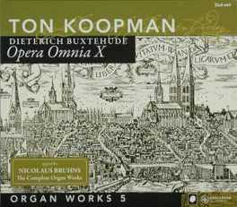 OPERA OMNIA X/ORGAN WORKS TON KOOPMAN Audio CD, BUXTEHUDE/BRUHNS, CD