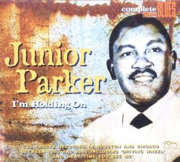 I'M HOLDING ON 25 TRACKS RECORDED IN HOUSTON AND CHICAGO JUNIOR PARKER, CD