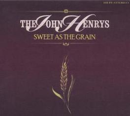 SWEET AS THE GRAIN JOHN HENRYS, CD