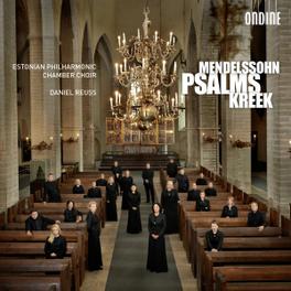 PSALMS ESTONIAN PHIL.CHAMBER CHOIR/DANIEL REUSS MENDELSSOHN/KREEK, CD