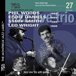 SWISS RADIO DAYS W/EDDIE DANIELS/STUFF SMITH PHIL WOODS, CD