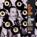 ON WITH THE SHOW * THE JOHNNY OTIS STORY VOL.2 : 1957-1974
