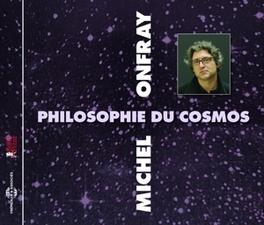 PHILOSOPHIE DU COSMOS MICHEL ONFRAY, CD