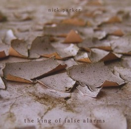 KING OF FALSE ALARMS GLASTONBURY BASED SINGER SONWRITER NICK PARKER, CD