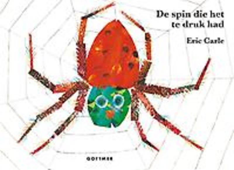 De spin die het te druk had Eric Carle, Hardcover