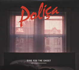 GIVE YOU THE GHOST POLICA, CD