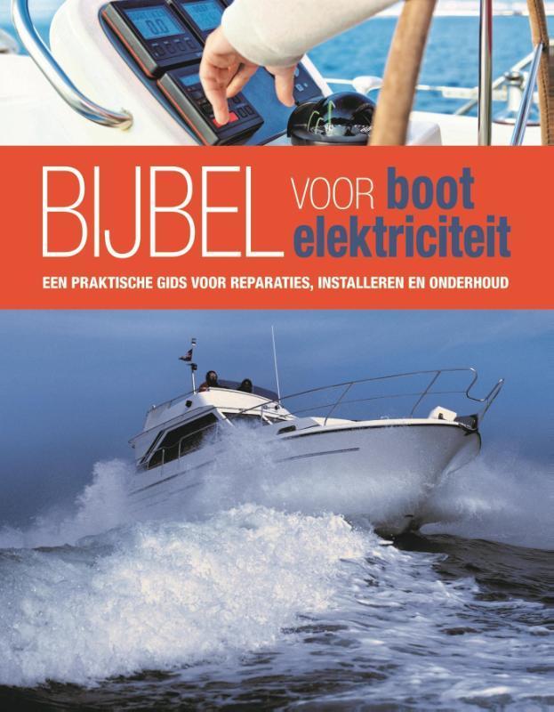 Bijbel voor boot elektriciteit. een praktische gids voor reparaties, installeren en onderhoud, Andy