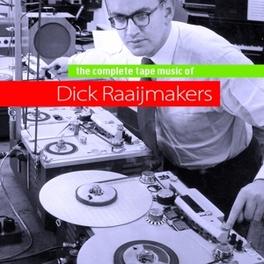 COMPLETE TAPEMUSIC OF... Audio CD, DICK RAAIJMAKERS, CD